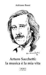 """Copertina Biografia Arturo Sacchetti """"La Musica è la mia Vita"""""""