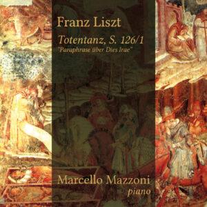 MARCELLO MAZZONI - LISZT NOIR - TOTENTANZ